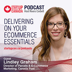 """A title card featuring a photo of Lindley Graham, Director of Parcels and E-commerce marketing at Canada Post. The title reads """"Startup Canada Podcast, host Rivers Corbett, Delivering on your ecommerce essentials, followed by the URL startupcan.ca/podcasts."""