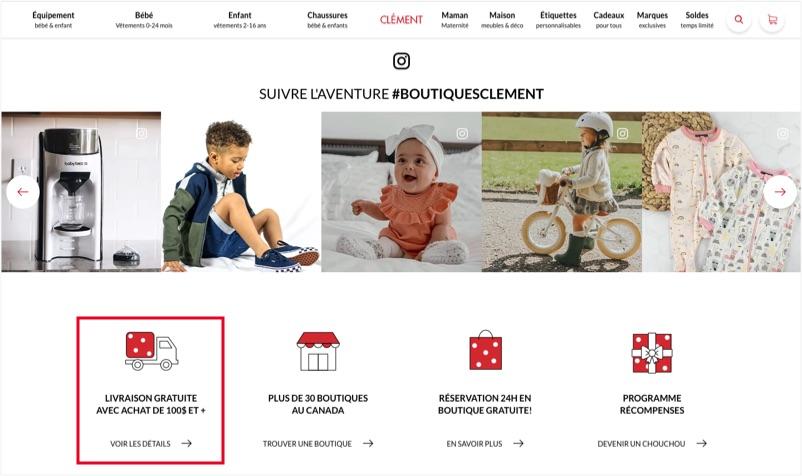 Le site de Clément promeut la livraison gratuite à l'achat de 100 $ et le ramassage en magasin gratuit pour toutes commandes.
